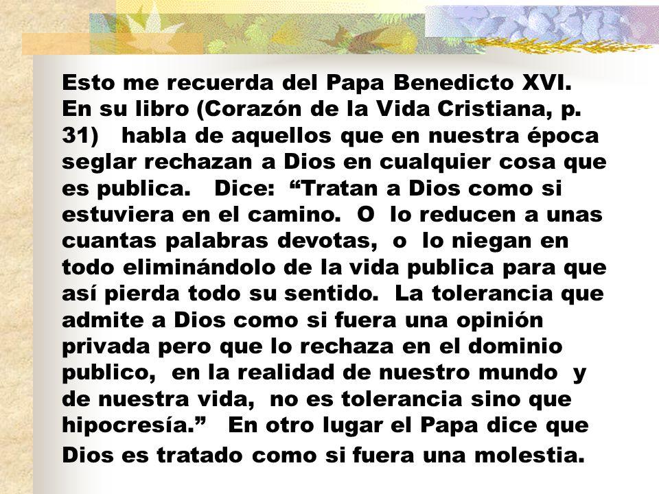 Esto me recuerda del Papa Benedicto XVI