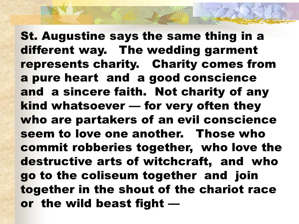 St. Augustine says the same thing in a different way