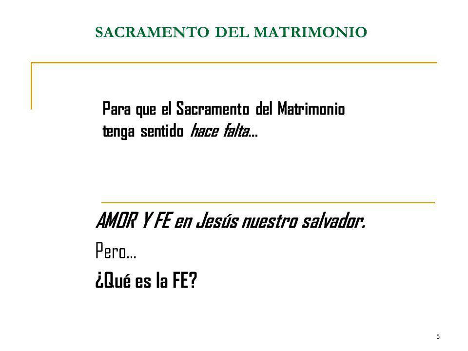 Para que el Sacramento del Matrimonio tenga sentido hace falta…