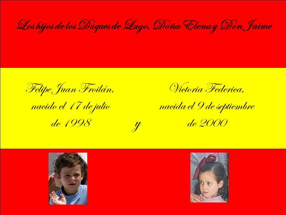 Los hijos de los Duques de Lugo, Doña Elena y Don Jaime