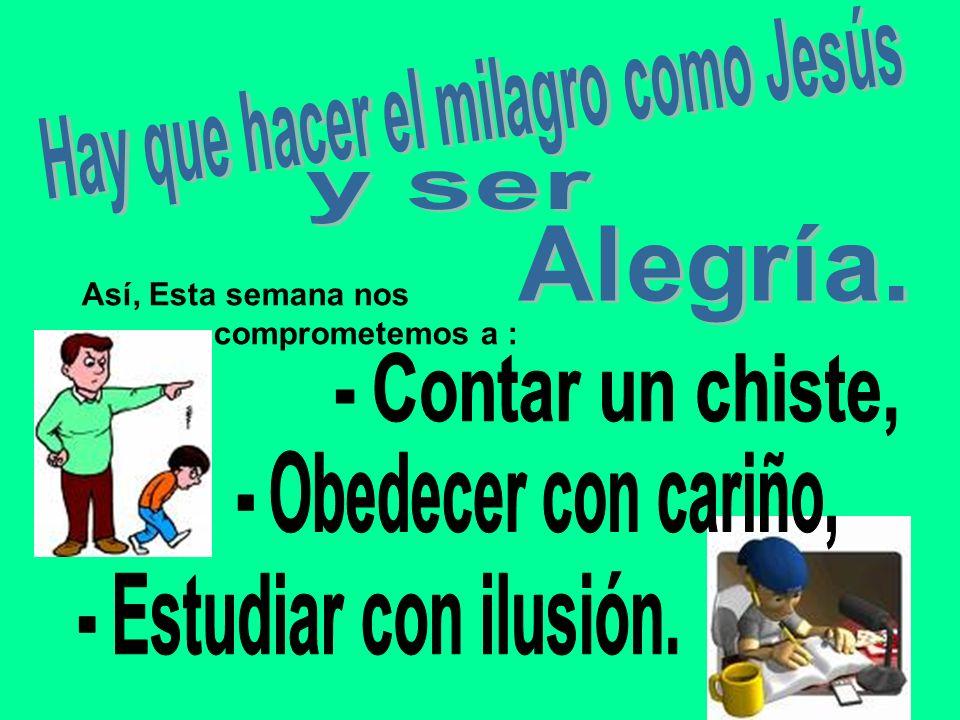 Hay que hacer el milagro como Jesús