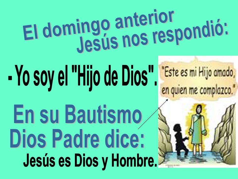 - Yo soy el Hijo de Dios . Jesús es Dios y Hombre.
