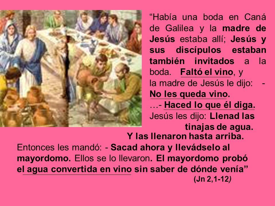 la madre de Jesús le dijo: - No les queda vino.