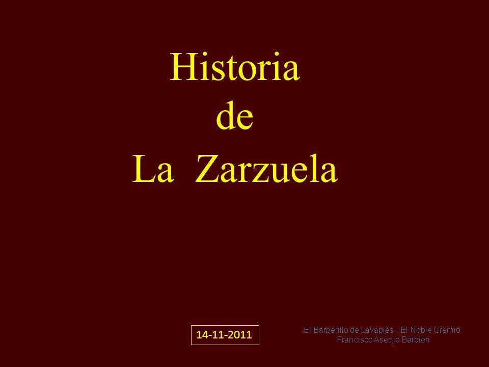 Historia de La Zarzuela 14-11-2011