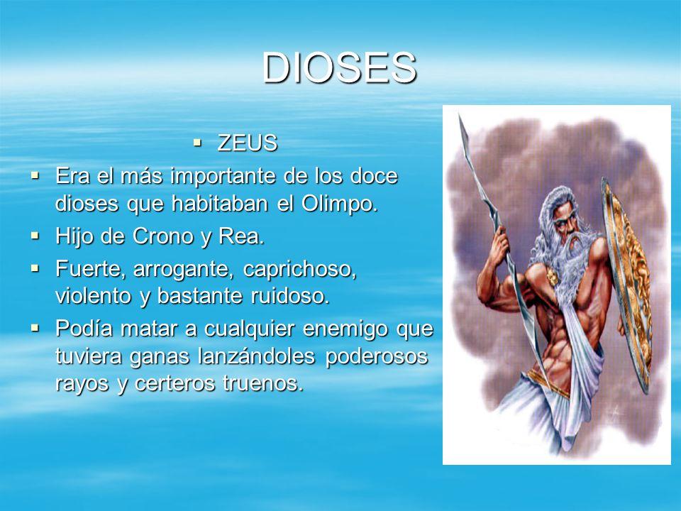 DIOSES ZEUS. Era el más importante de los doce dioses que habitaban el Olimpo. Hijo de Crono y Rea.