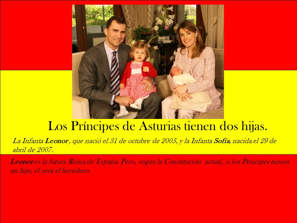 Los Príncipes de Asturias tienen dos hijas.