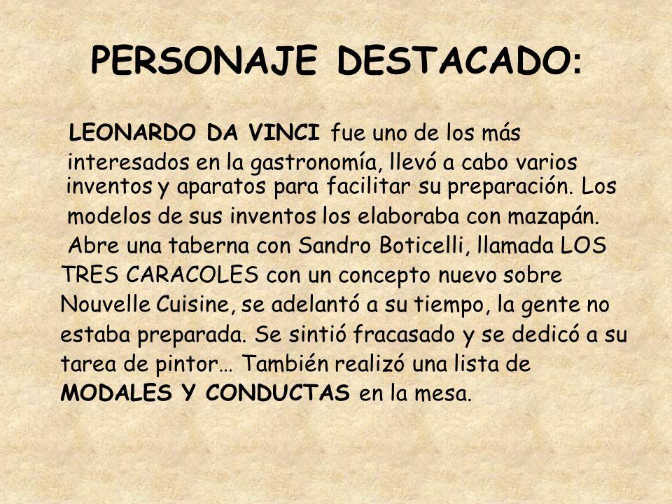 PERSONAJE DESTACADO: LEONARDO DA VINCI fue uno de los más