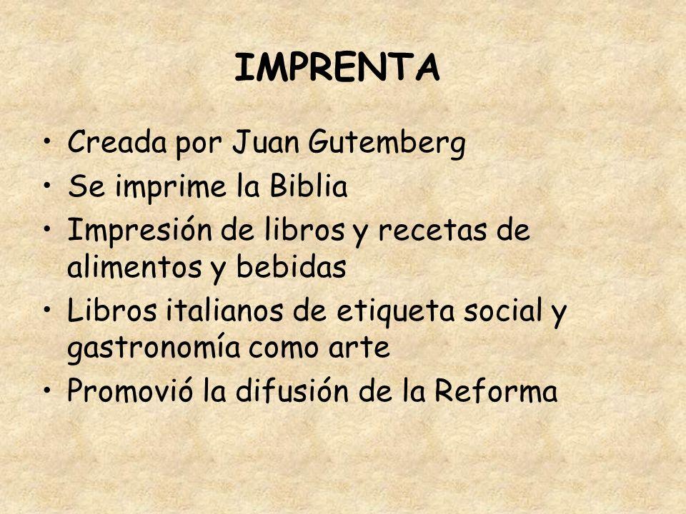 IMPRENTA Creada por Juan Gutemberg Se imprime la Biblia