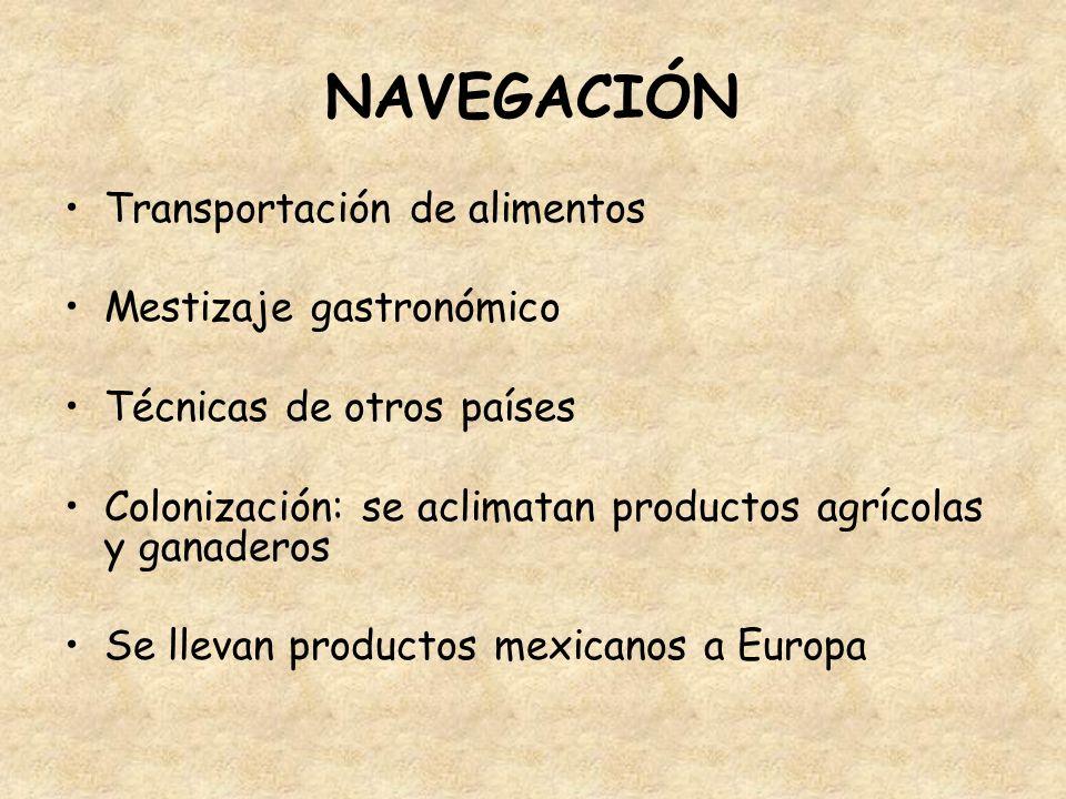 NAVEGACIÓN Transportación de alimentos Mestizaje gastronómico