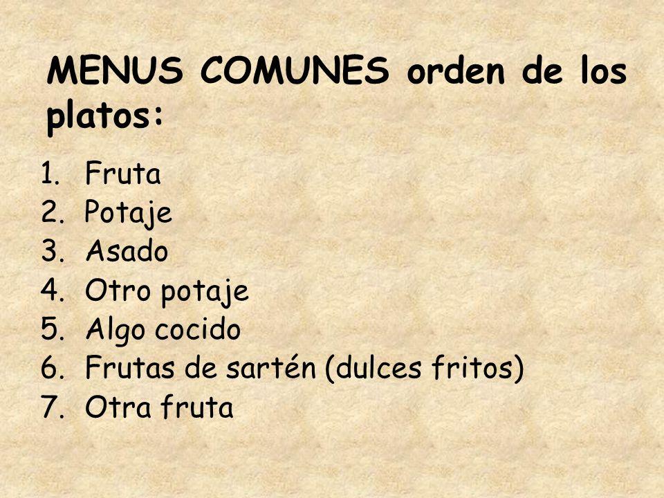 MENUS COMUNES orden de los platos: