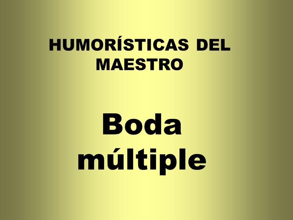 HUMORÍSTICAS DEL MAESTRO