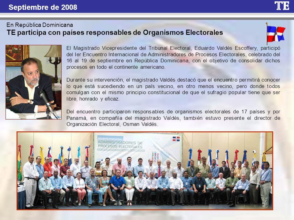 Septiembre de 2008 En República Dominicana. TE participa con países responsables de Organismos Electorales.
