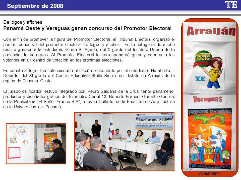 Septiembre de 2008 De logos y afiches. Panamá Oeste y Veraguas ganan concurso del Promotor Electoral.