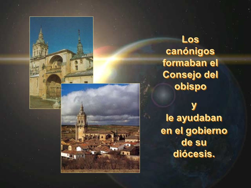 Los canónigos formaban el Consejo del obispo