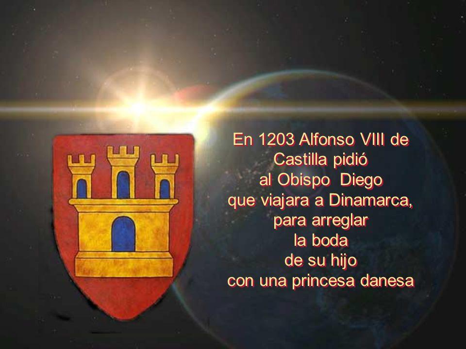 En 1203 Alfonso VIII de Castilla pidió al Obispo Diego