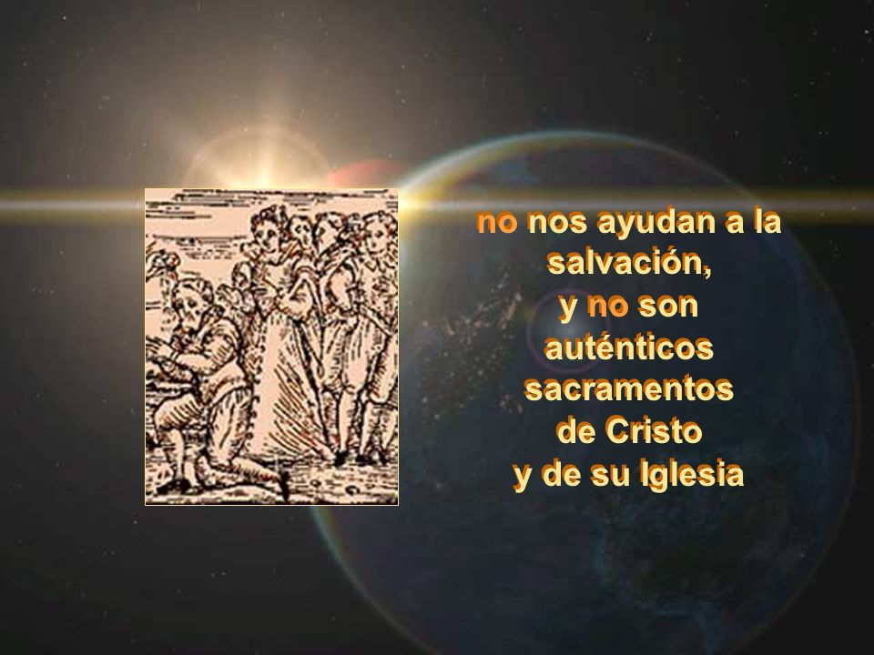 no nos ayudan a la salvación, auténticos sacramentos