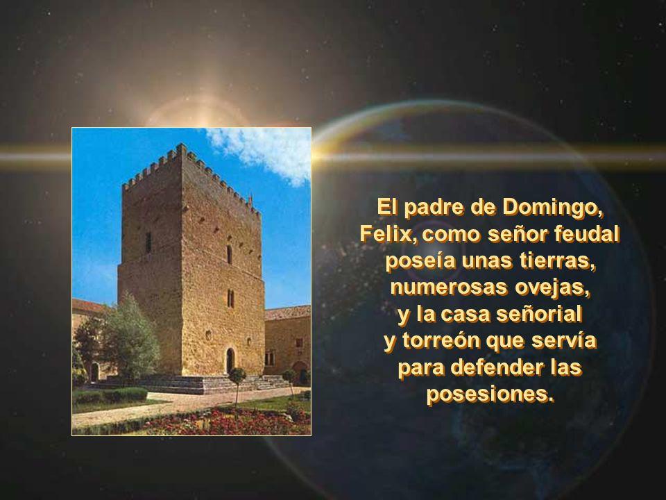 El padre de Domingo, Felix, como señor feudal poseía unas tierras,