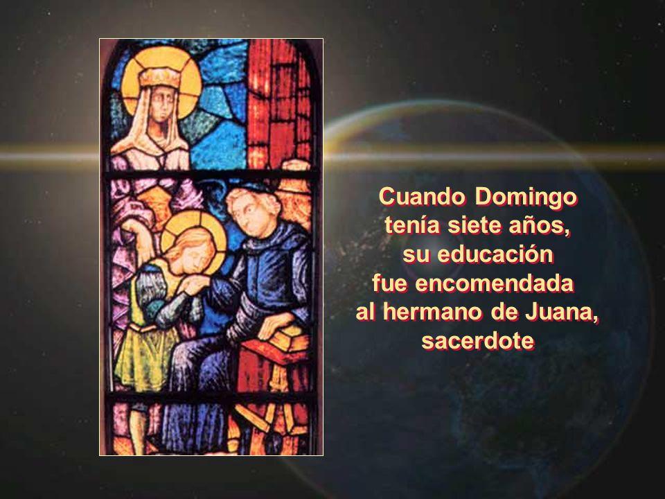 Cuando Domingo tenía siete años, su educación fue encomendada al hermano de Juana, sacerdote