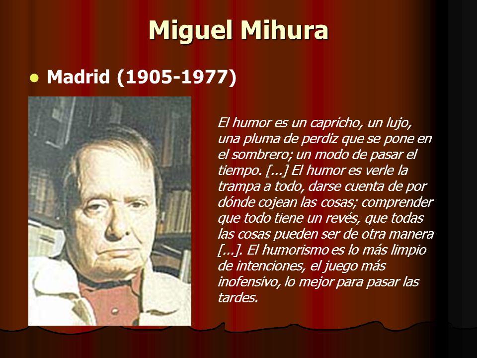 Miguel Mihura Madrid (1905-1977)