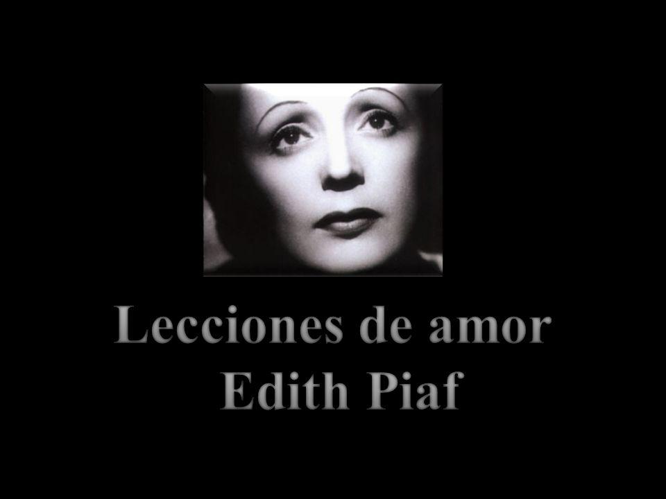 Lecciones de amor Edith Piaf