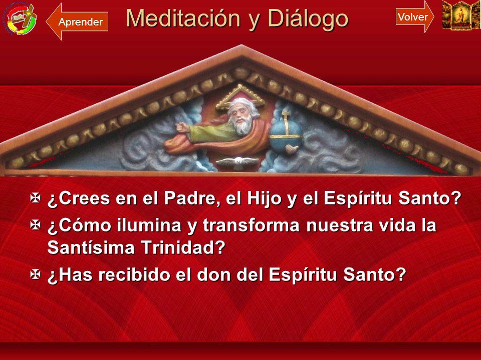 Meditación y Diálogo ¿Crees en el Padre, el Hijo y el Espíritu Santo