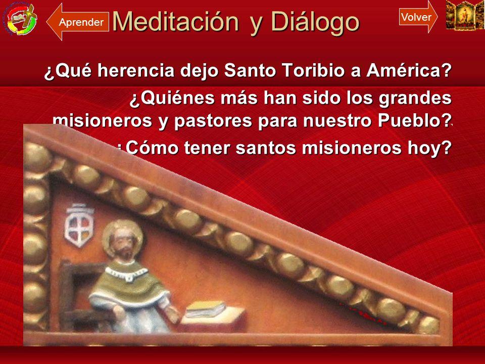 Meditación y Diálogo ¿Qué herencia dejo Santo Toribio a América