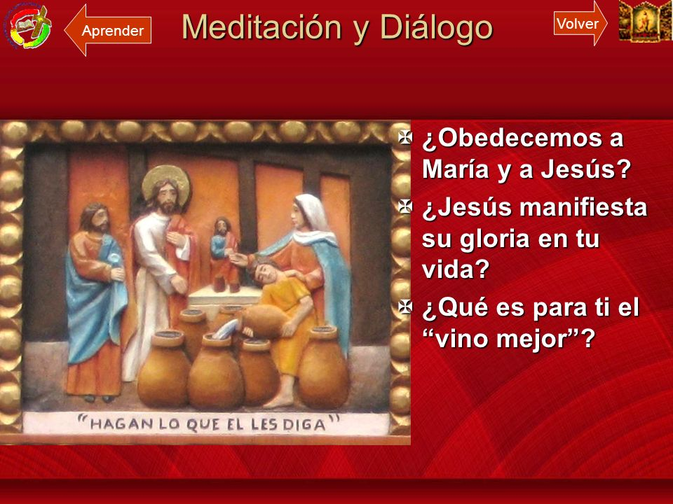 Meditación y Diálogo ¿Obedecemos a María y a Jesús