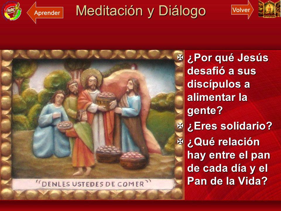 Meditación y Diálogo Aprender. Volver. ¿Por qué Jesús desafió a sus discípulos a alimentar la gente