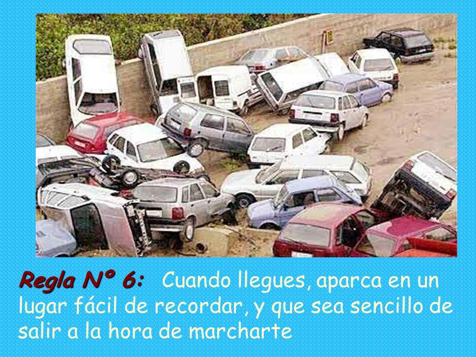 Regla Nº 6: Cuando llegues, aparca en un lugar fácil de recordar, y que sea sencillo de salir a la hora de marcharte