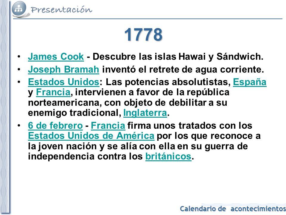 1778 James Cook - Descubre las islas Hawai y Sándwich.
