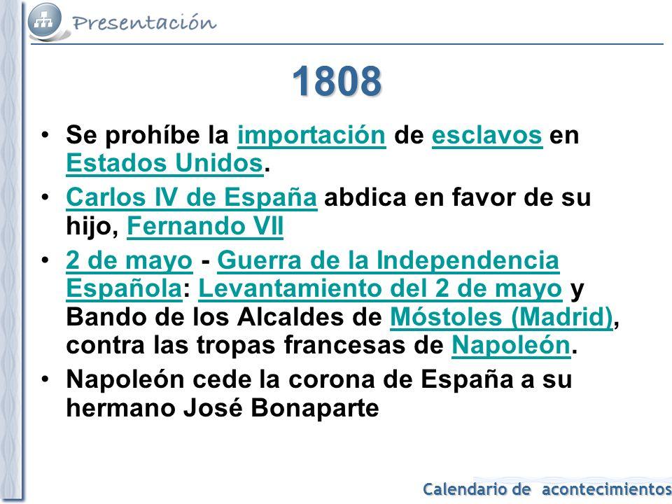 1808 Se prohíbe la importación de esclavos en Estados Unidos.