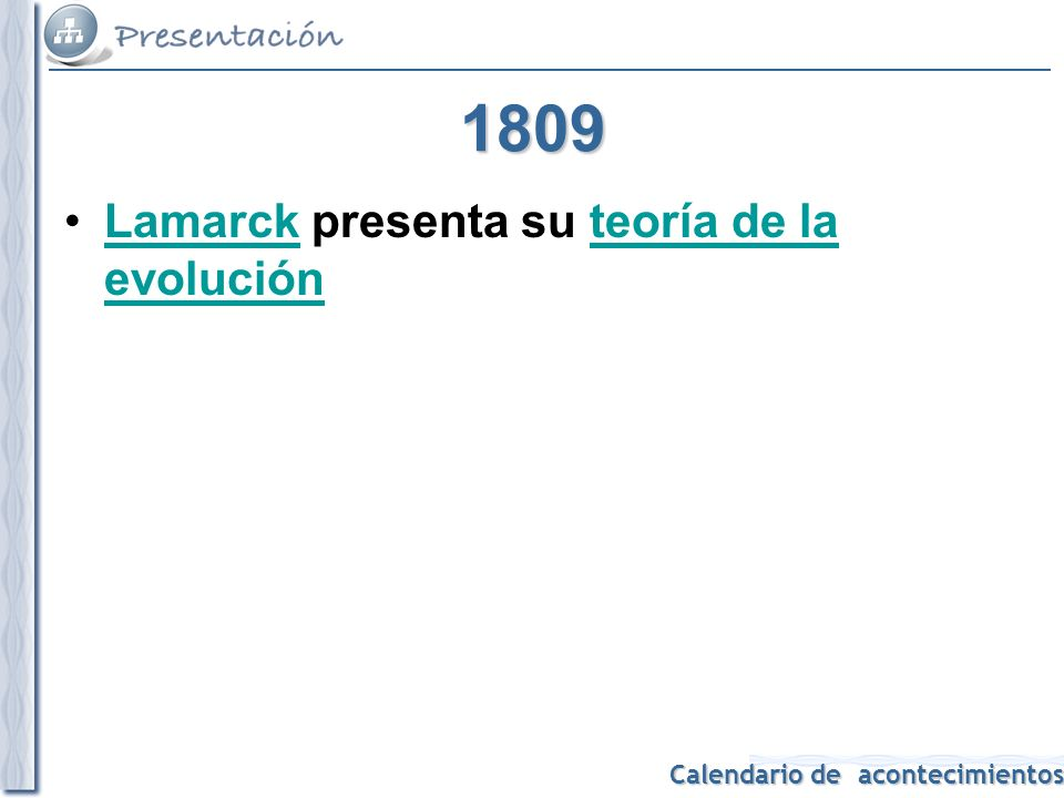 1809 Lamarck presenta su teoría de la evolución