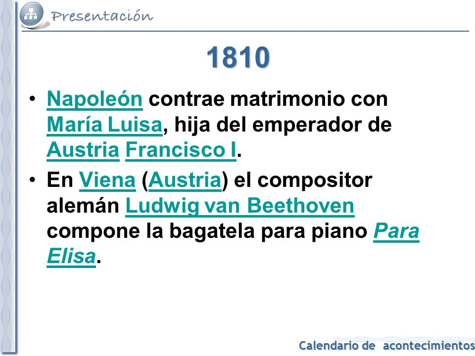 1810 Napoleón contrae matrimonio con María Luisa, hija del emperador de Austria Francisco I.