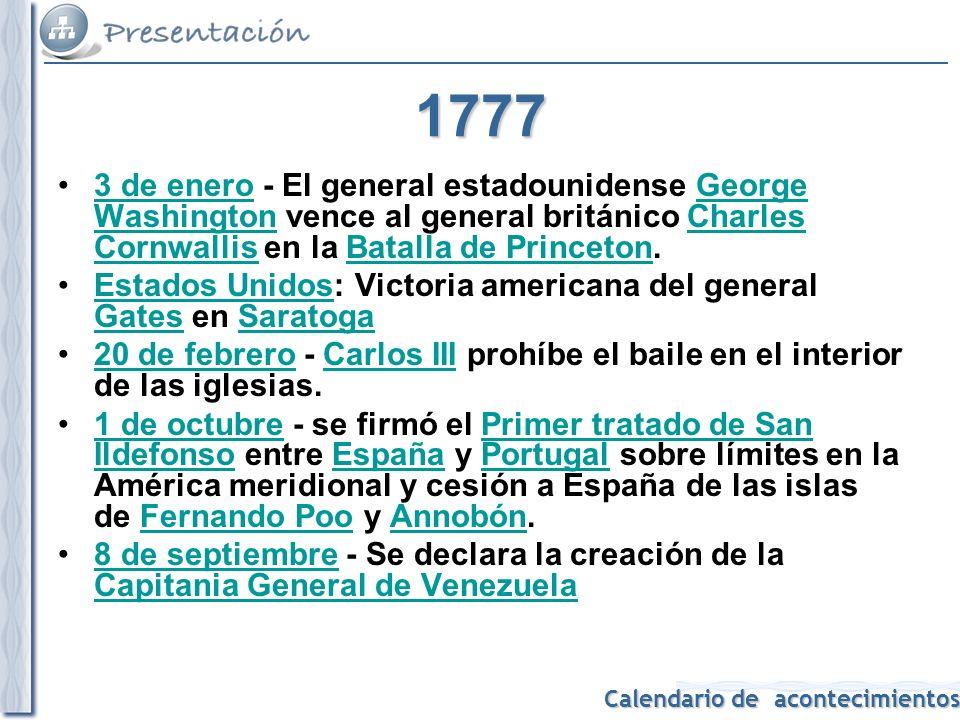 1777 3 de enero - El general estadounidense George Washington vence al general británico Charles Cornwallis en la Batalla de Princeton.