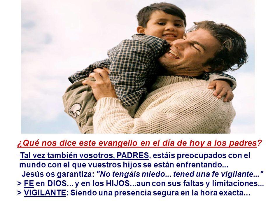 ¿Qué nos dice este evangelio en el día de hoy a los padres