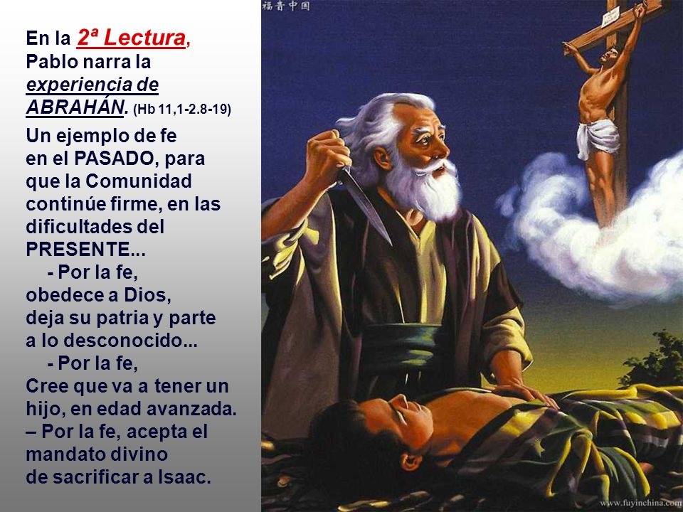 En la 2ª Lectura, Pablo narra la experiencia de ABRAHÁN. (Hb 11,1-2