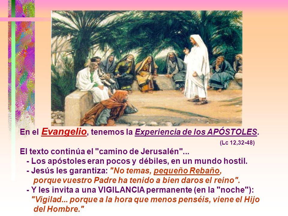 En el Evangelio, tenemos la Experiencia de los APÓSTOLES.