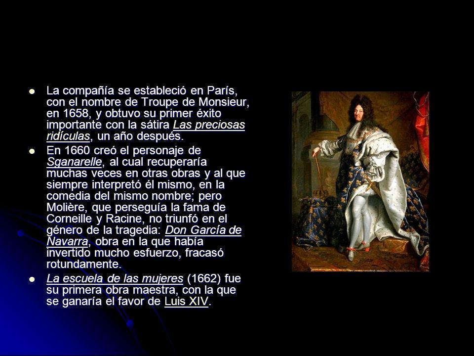 La compañía se estableció en París, con el nombre de Troupe de Monsieur, en 1658, y obtuvo su primer éxito importante con la sátira Las preciosas ridículas, un año después.