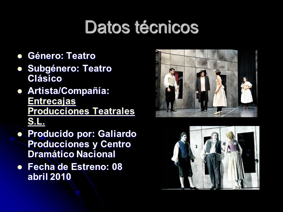 Datos técnicos Género: Teatro Subgénero: Teatro Clásico