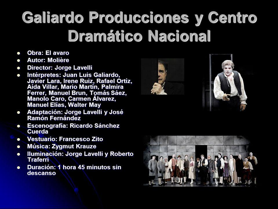 Galiardo Producciones y Centro Dramático Nacional