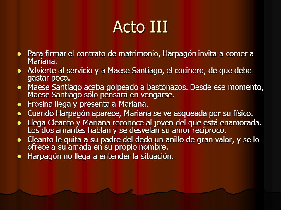 Acto III Para firmar el contrato de matrimonio, Harpagón invita a comer a Mariana.