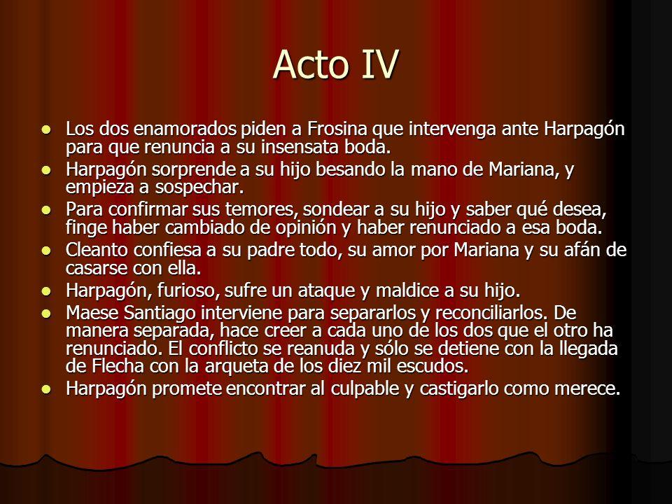 Acto IV Los dos enamorados piden a Frosina que intervenga ante Harpagón para que renuncia a su insensata boda.