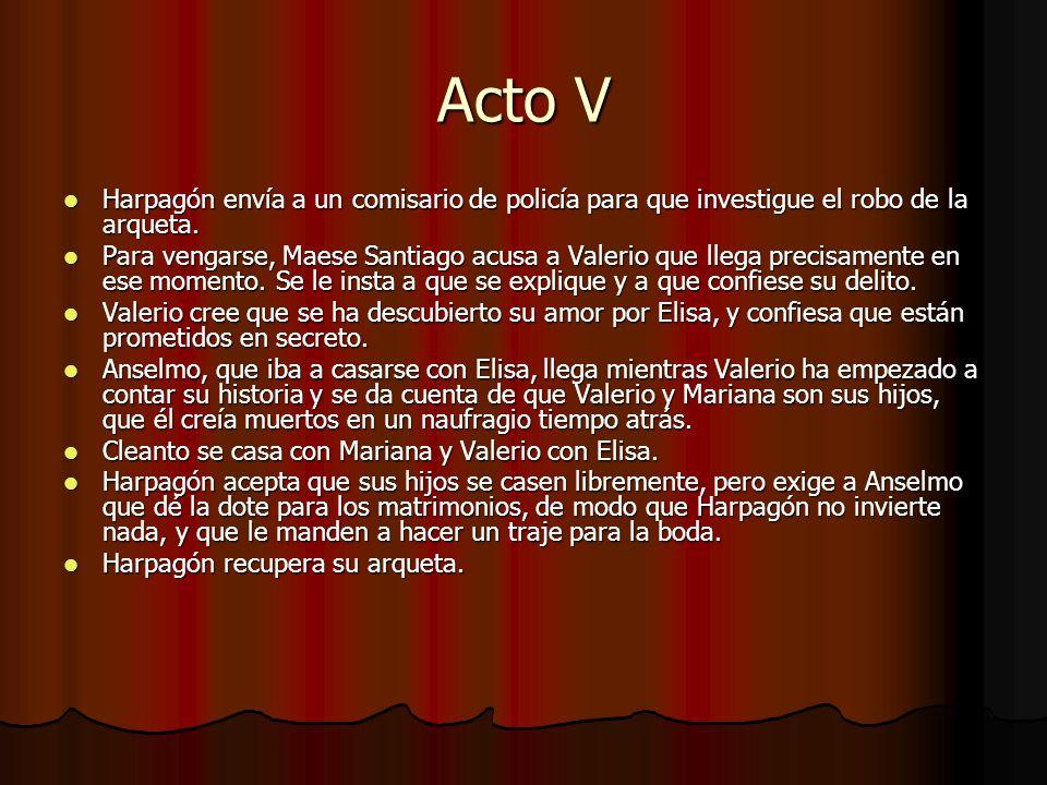 Acto V Harpagón envía a un comisario de policía para que investigue el robo de la arqueta.