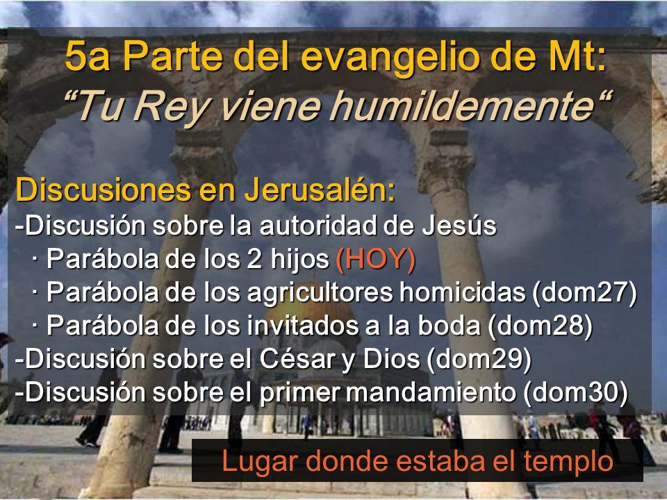 5a Parte del evangelio de Mt: Tu Rey viene humildemente