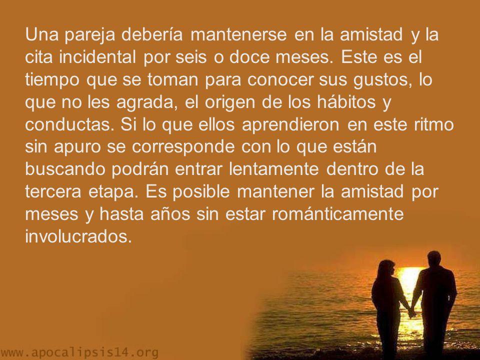 Una pareja debería mantenerse en la amistad y la cita incidental por seis o doce meses.
