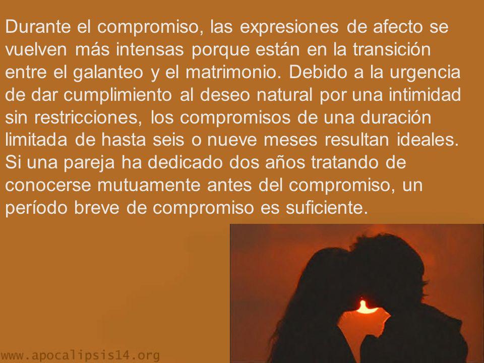 Durante el compromiso, las expresiones de afecto se vuelven más intensas porque están en la transición entre el galanteo y el matrimonio.