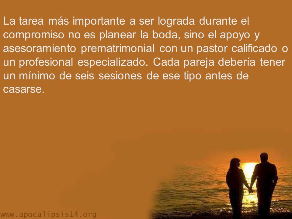 La tarea más importante a ser lograda durante el compromiso no es planear la boda, sino el apoyo y asesoramiento prematrimonial con un pastor calificado o un profesional especializado.