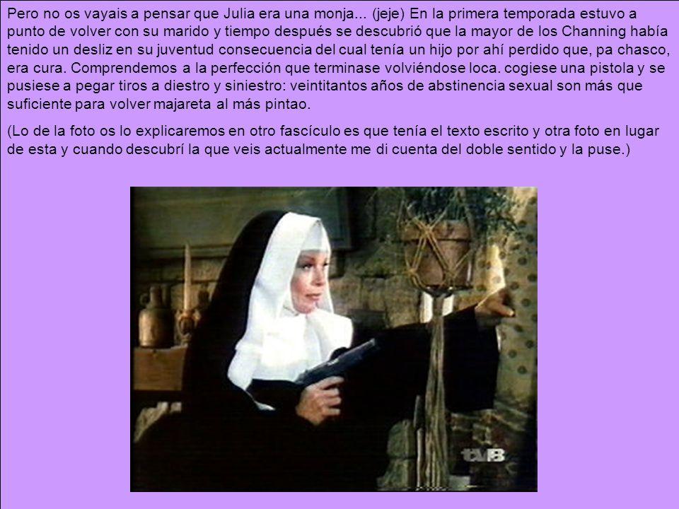 Pero no os vayais a pensar que Julia era una monja