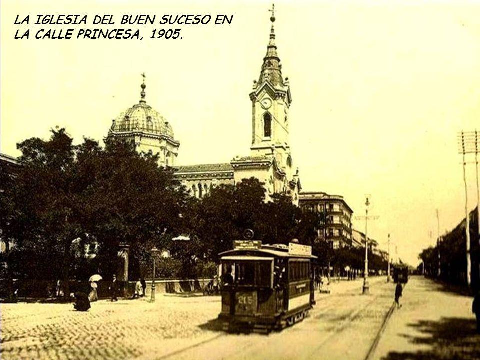 LA IGLESIA DEL BUEN SUCESO EN LA CALLE PRINCESA, 1905.