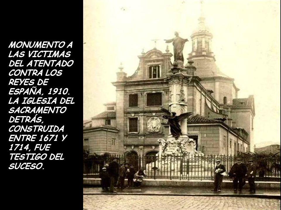 MONUMENTO A LAS VICTIMAS DEL ATENTADO CONTRA LOS REYES DE ESPAÑA, 1910
